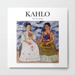 Kahlo - The Two Fridas Metal Print