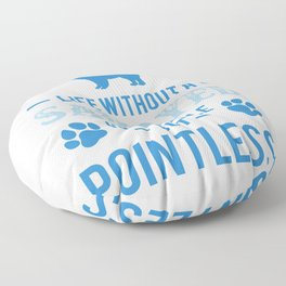 Life Without A Samoyed Is Possible But Pointless wb Floor Pillow