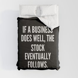 If a business does well the stock eventually follows Comforters