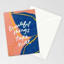 """""""Beautiful Things Take Time"""" Stationery Cards"""