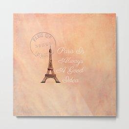 Vintage Paris is Always a Good Idea  Metal Print