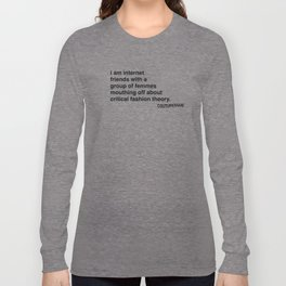 i am internet friends with Couturesque Long Sleeve T-shirt