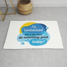 Life is too short, do something good today! [Digital Art by Hadavi Artworks] Rug