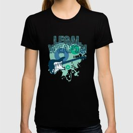 """""""Legal Weapon"""" for music lovers and musically inclined persons all over the world! T-shirt"""