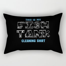 This is my Fish Tank Cleaning Shirt Gift Rectangular Pillow