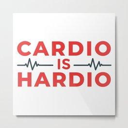 Cardio Is Hardio Metal Print