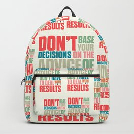 Life choices, making better decisions quotes, living tools, don't base your decisions on others Backpack