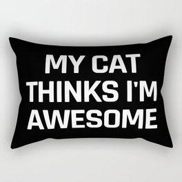 My Cat Thinks I'm Awesome (Black & White) Rectangular Pillow