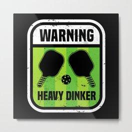 Funny Dink Gift Pickleball Dinking Metal Print