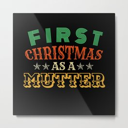 First Christmas As a MUTTER Metal Print