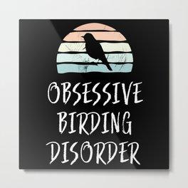 Obsessive Birding Disorder | Bird Gift Metal Print