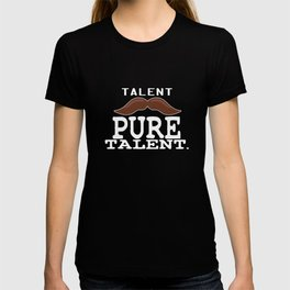 Its talent and its pure? Wear your fantastic now! Makes a nice comfy tee that you ever wanted!  T-shirt