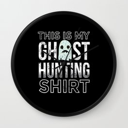 This is My Ghost Hunting Wall Clock