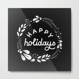 Happy Holidays B&W Metal Print