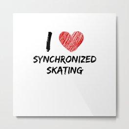 I Love Synchronized Skating Metal Print