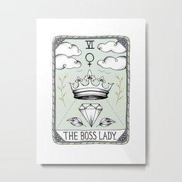 The Boss Lady Metal Print