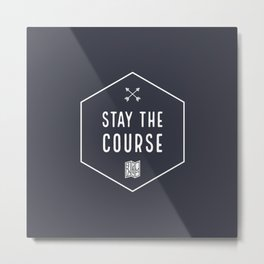 Stay the Course Metal Print