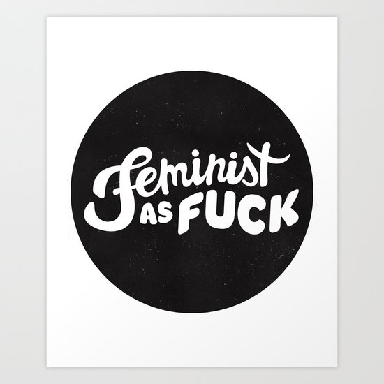 FEMINIST Art Print by Srahhh | Society6
