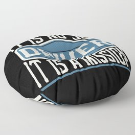 Driver  - It Is No Job, It Is A Mission Floor Pillow