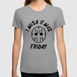 I Wish It Was Friday T-shirt