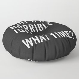 That's A Horrible Idea Funny Quote Floor Pillow