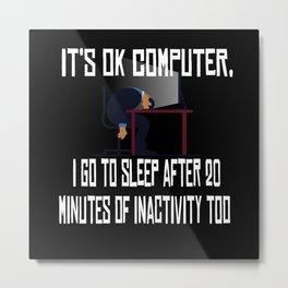 It is Ok Computer Computer Scientist Hacker It Metal Print