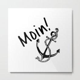 Moin mit Anker Metal Print