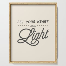 Let Your Heart Be Light Serving Tray
