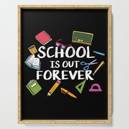 School Is Out Forever | Retired Teacher Serving Tray