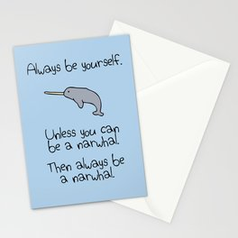 Always Be Yourself, Unless You Can Be A Narwhal Stationery Cards