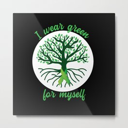 I Wear Green For My Myself Mental Health Metal Print