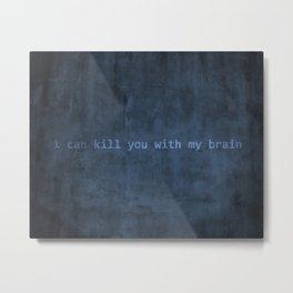 River: kill you Metal Print