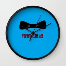 You're a Class Act with Bow and a Blue Background Wall Clock