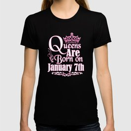 Queens Are Born On January 7th Funny Birthday T-Shirt T-shirt