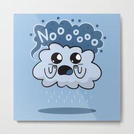 Nooooo Cloud Metal Print