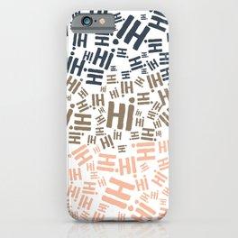 Hi, hola, hello iPhone Case