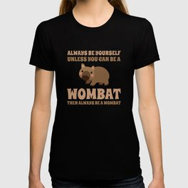 Wombat Funny Gift Idea T-shirt