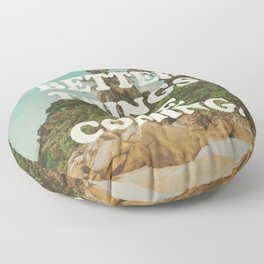 Better things are coming Floor Pillow