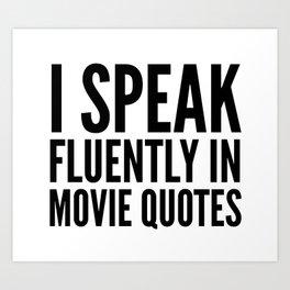 I SPEAK FLUENTLY IN MOVIE QUOTES Kunstdrucke