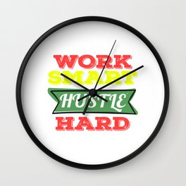 "Are You A Hard Working Person? A Perfect Tee For You Saying ""Work Smart Hustle Hard"" T-shirt Strong  Wall Clock"