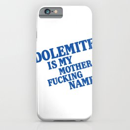 My name is mother fucking Dolemite iPhone Case