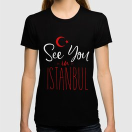 See You In Istanbul T-shirt