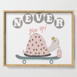 Never give up! Serving Tray