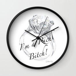 I'm A Rich Bitch Wall Clock