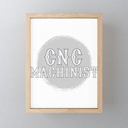 CNC Machinist print I Funny G28 Operator Programmer Gift Framed Mini Art Print