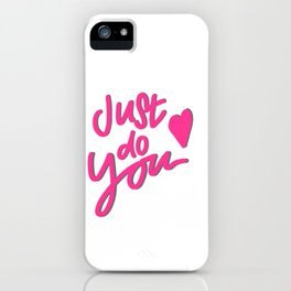 Just Do You iPhone Case