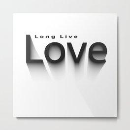 long live love  Metal Print