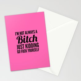 I'M NOT ALWAYS A BITCH (Hot Pink & Black) Stationery Cards