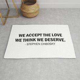 We accept the love we think we deserve. Rug