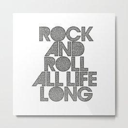 Rock and rol all life long! Metal Print